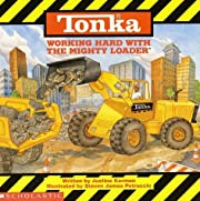 Tonka: Working Hard With The Mighty Loader…