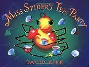 Miss Spider's Tea Party de David Kirk
