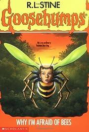 Why I'm Afraid Of Bees (Goosebumps, No.17)…
