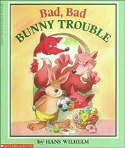 Bad, Bad Bunny Trouble af Hans Wilhelm