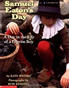 Samuel Eaton's Day: A Day in the Life of a…
