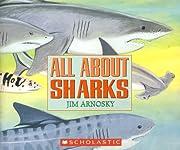 All About Sharks de Jim Arnosky