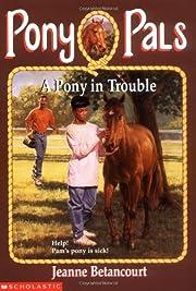 A Pony In Trouble (Pony Pals #3) por Jeanne…