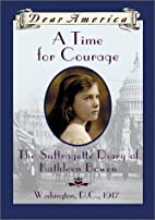 A Time For Courage: The Suffragette Diary of…