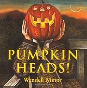 Pumpkin Heads – tekijä: Wendell Minor