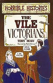 The Vile Victorians (Horrible Histories S.)…