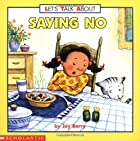 Saying No (Let's Talk About) by Joy Berry