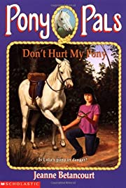 Don't Hurt My Pony (Pony Pals No. 10) de…
