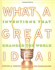 What A Great Idea! Inventions That Changed…