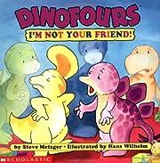 I'm Not Your Friend! (Dinofours) av Steve…