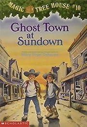 Ghost Town at Sundown (Magic Tree House #10)…