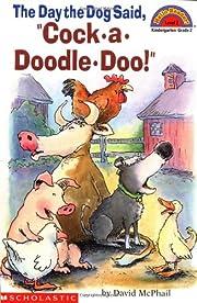 The Day the Dog Said, Cock-A-Doodle-Doo de…