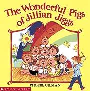 The Wonderful Pigs of Jillian Jiggs de…