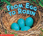 From Egg To Robin (Science Emergent Readers)…