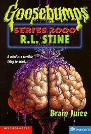 Brain Juice (Goosebumps Series 2000, No 12)…