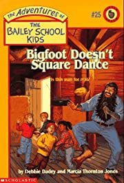 Bigfoot Doesn't Square Dance (Adventures of…