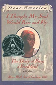 I Thought My Soul Would Rise and Fly: The…