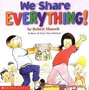 We Share Everything! de Robert N. Munsch