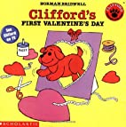 Clifford's First Valentine's Day by Norman…