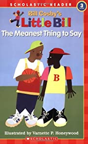 The Meanest Thing To Say: A Little Bill Book…