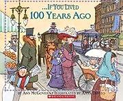 If You Lived 100 Years Ago – tekijä: Ann…