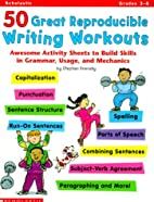 50 Great Reproducible Writing Workouts…