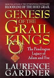 Genesis Of The Grail Kings: The Pendragon…