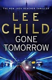 Gone Tomorrow: (Jack Reacher 13) por Lee…
