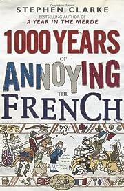 1000 Years of Annoying the French av Stephen…