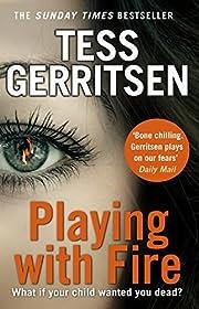 Playing with Fire de Tess Gerritsen