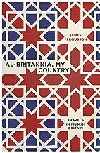 Al-Britannia, My Country: A Journey Through…