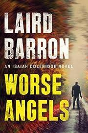 Worse Angels (An Isaiah Coleridge Novel) de…