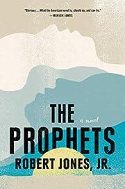 The Prophets av Robert Jones Jr.