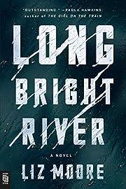 Long Bright River: A Novel af Liz Moore