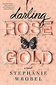 Darling Rose Gold – tekijä: Stephanie…