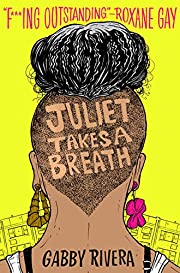 Juliet Takes a Breath – tekijä: Gabby…
