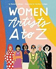 Women Artists A to Z por Melanie LaBarge