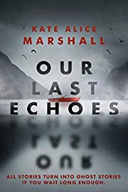 Our Last Echoes av Kate Alice Marshall