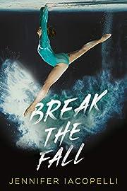 Break the Fall por Jennifer Iacopelli