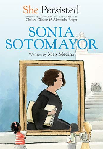 Sonia Sotomayor by Meg Medina