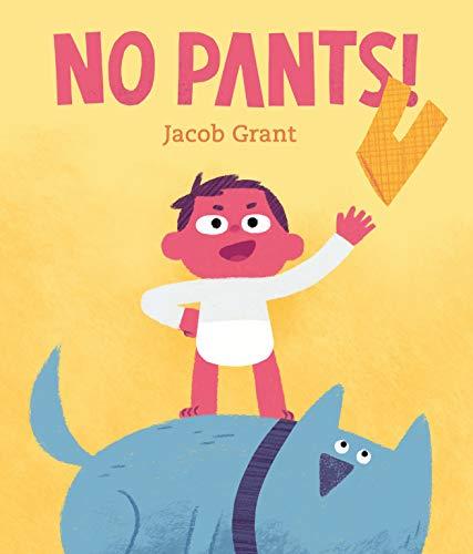 No Pants! By Jacob Grant