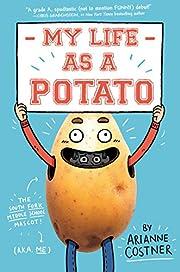 My Life as a Potato – tekijä: Arianne…