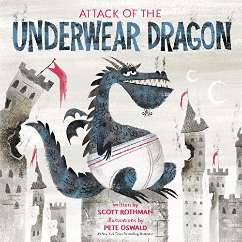 Attack of the Underwear Dragon by Scott Rothman