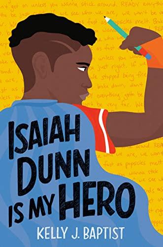 Isaiah Dunn is My Hero by Kelly Baptist