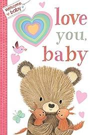 Welcome, Baby: Love You, Baby – tekijä:…