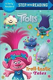 Troll-tastic Tales (DreamWorks Trolls) (Step…