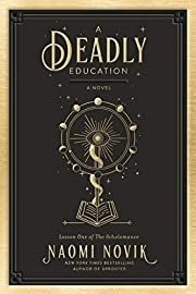 A Deadly Education: A Novel (The…