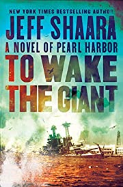 To wake the giant : a novel of Pearl Harbor…