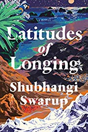 Latitudes of Longing: A Novel de Shubhangi…