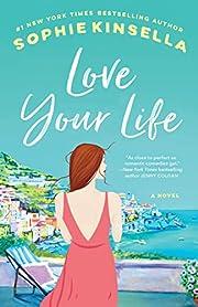 Love Your Life: A Novel – tekijä: Sophie…